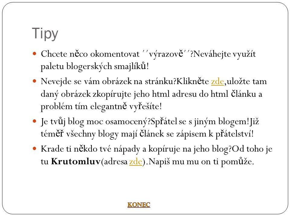 Tipy  Chcete n ě co okomentovat ´´výrazov ě ´´ Neváhejte využít paletu blogerských smajlík ů .