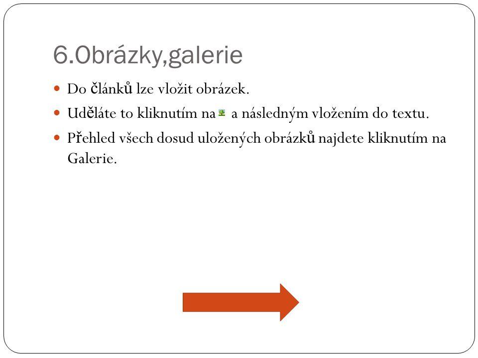 6.Obrázky,galerie  Do č lánk ů lze vložit obrázek.