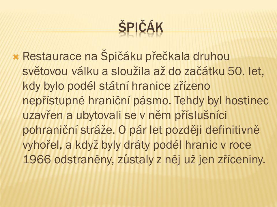  Restaurace na Špičáku přečkala druhou světovou válku a sloužila až do začátku 50.