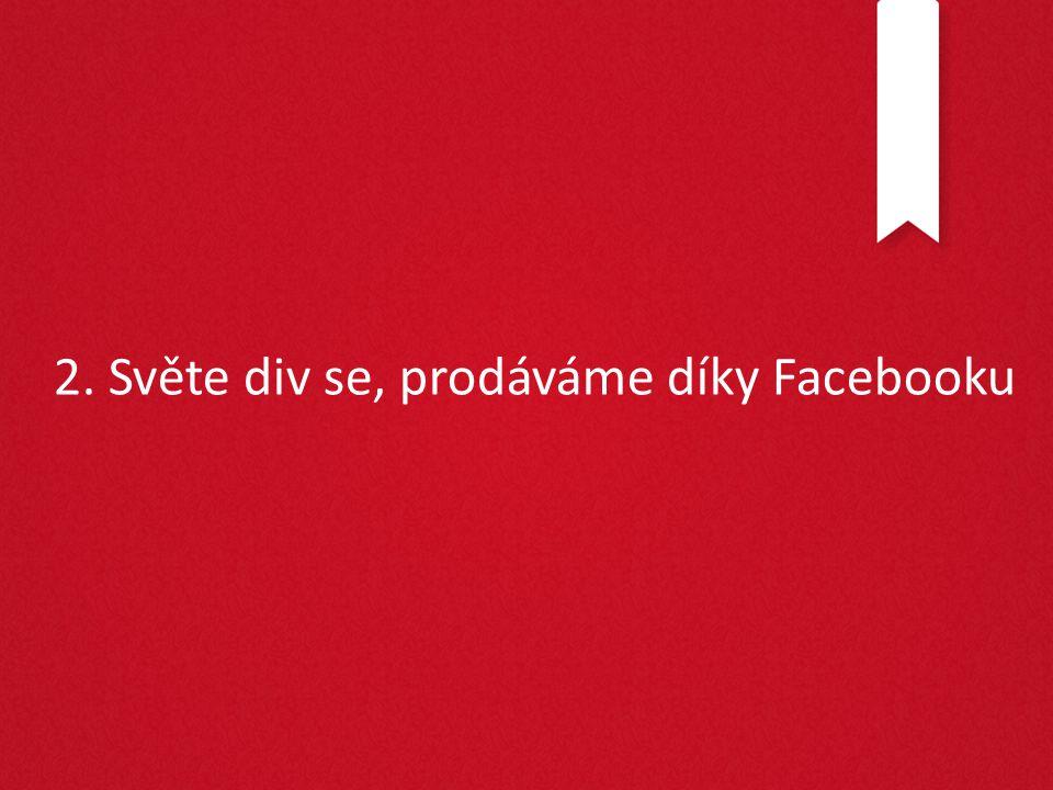 Facebook je platforma na sdíleníFacebook je firemní page