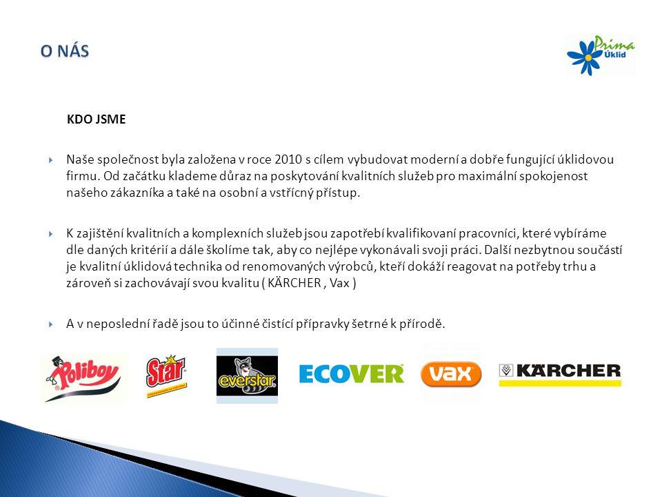 KDO JSME  Naše společnost byla založena v roce 2010 s cílem vybudovat moderní a dobře fungující úklidovou firmu. Od začátku klademe důraz na poskytov