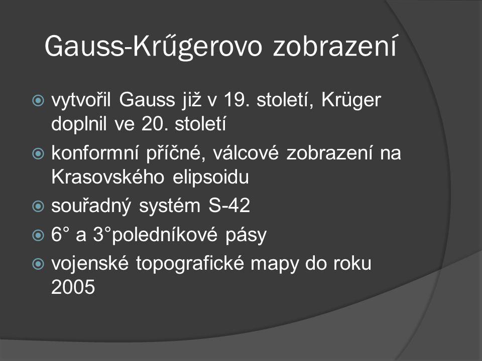 Gauss-Krűgerovo zobrazení  vytvořil Gauss již v 19. století, Krüger doplnil ve 20. století  konformní příčné, válcové zobrazení na Krasovského elips