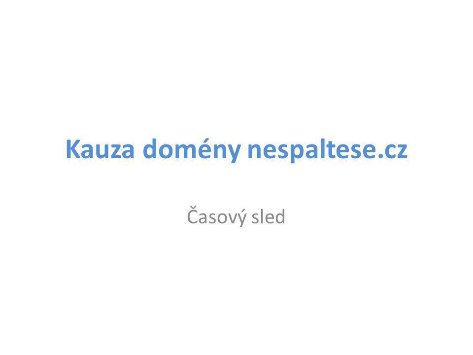 Kauza domény nespaltese.cz Časový sled