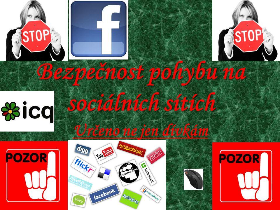 Bezpečnost pohybu na sociálních sítích Určeno ne jen dívkám