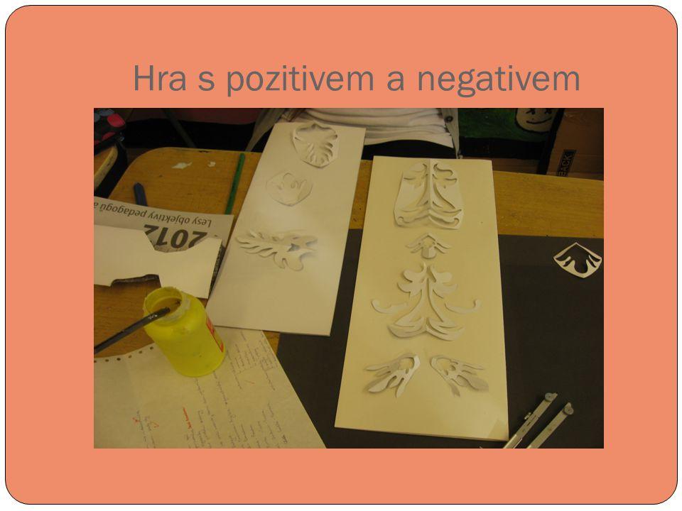 Hra s pozitivem a negativem