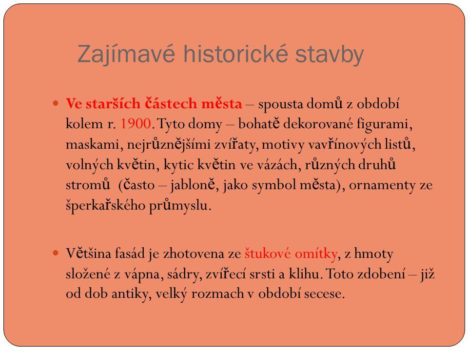 Zajímavé historické stavby  Ve starších č ástech m ě sta – spousta dom ů z období kolem r.