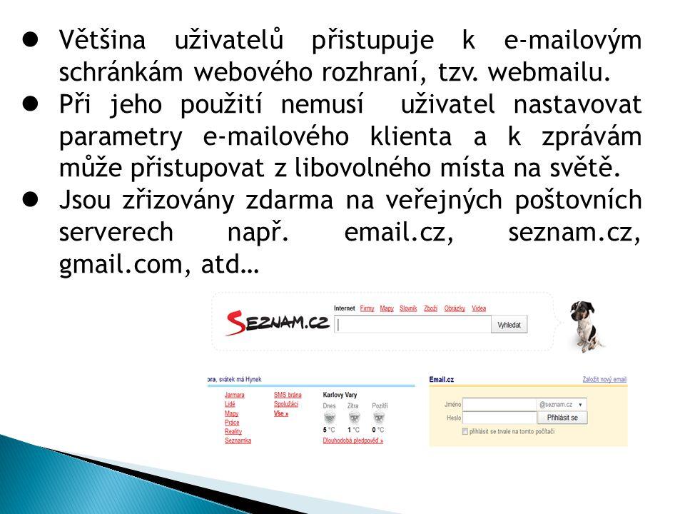  Většina uživatelů přistupuje k e-mailovým schránkám webového rozhraní, tzv.