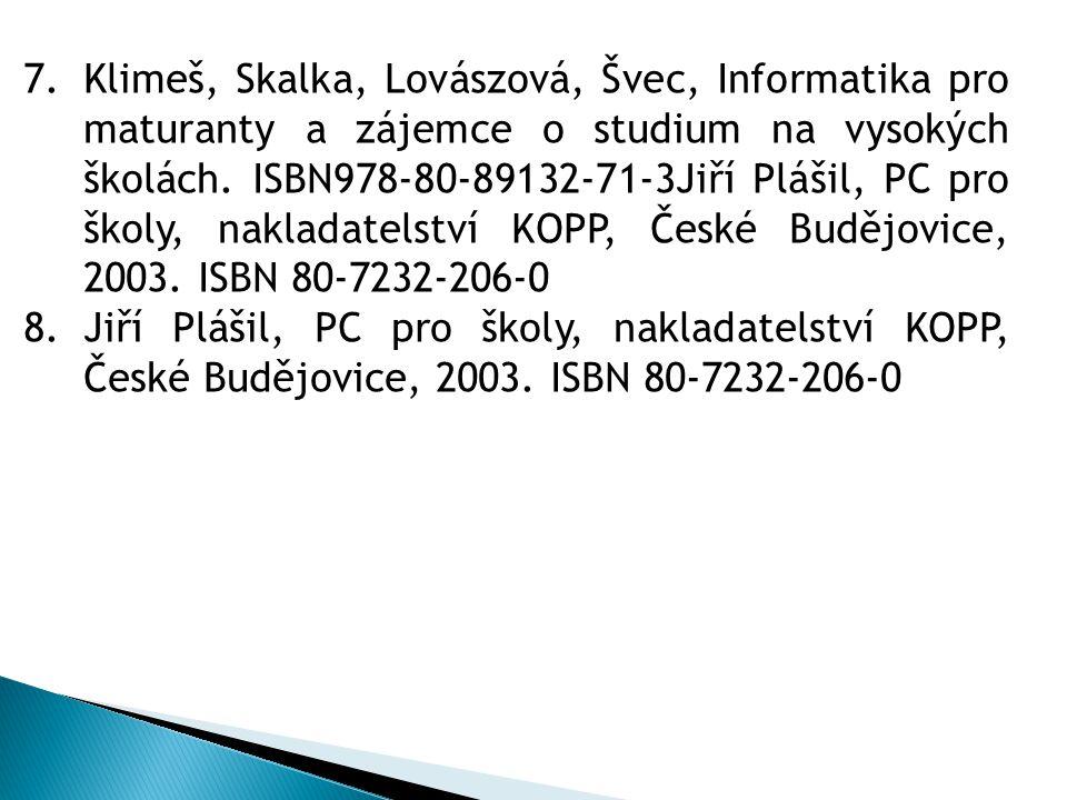 7.Klimeš, Skalka, Lovászová, Švec, Informatika pro maturanty a zájemce o studium na vysokých školách.