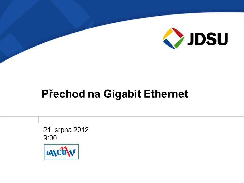 Přechod na Gigabit Ethernet 21. srpna 2012 9:00
