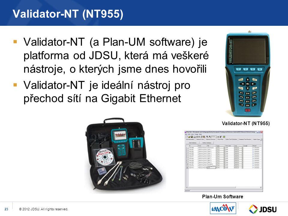 © 2012 JDSU. All rights reserved.23 Validator-NT (NT955)  Validator-NT (a Plan-UM software) je platforma od JDSU, která má veškeré nástroje, o kterýc