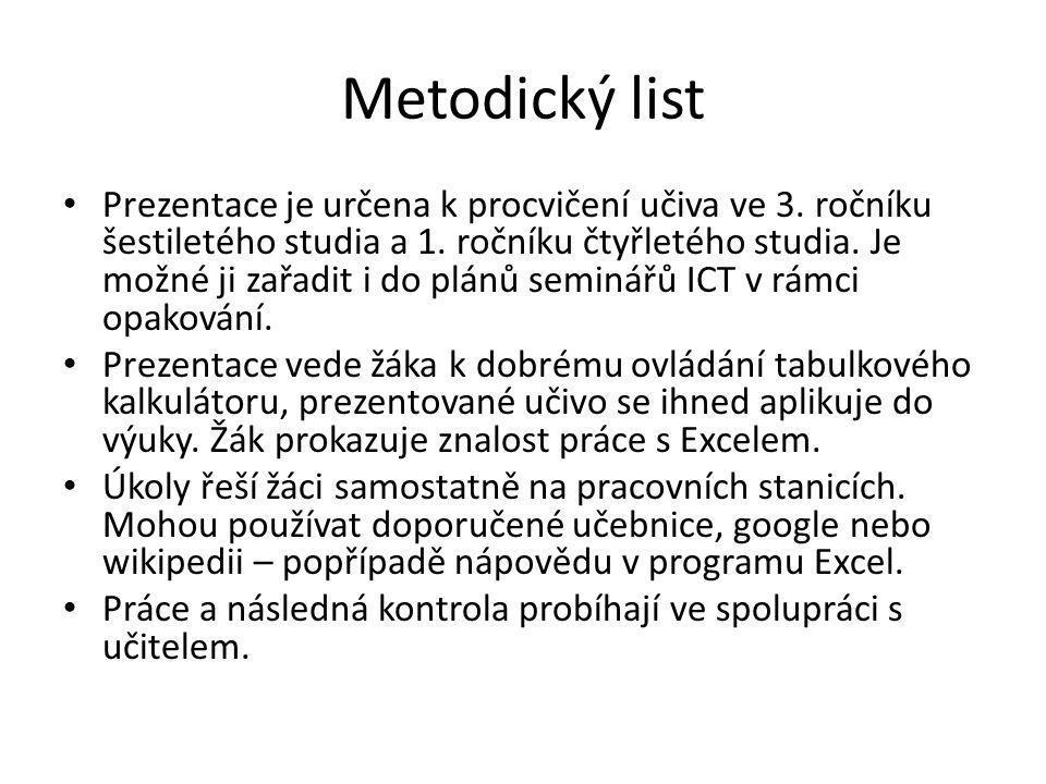 Metodický list • Prezentace je určena k procvičení učiva ve 3. ročníku šestiletého studia a 1. ročníku čtyřletého studia. Je možné ji zařadit i do plá