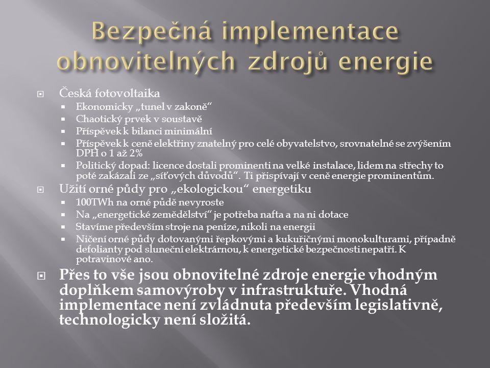 """ Česká fotovoltaika  Ekonomicky """"tunel v zakoně""""  Chaotický prvek v soustavě  Příspěvek k bilanci minimální  Příspěvek k ceně elektřiny znatelný"""