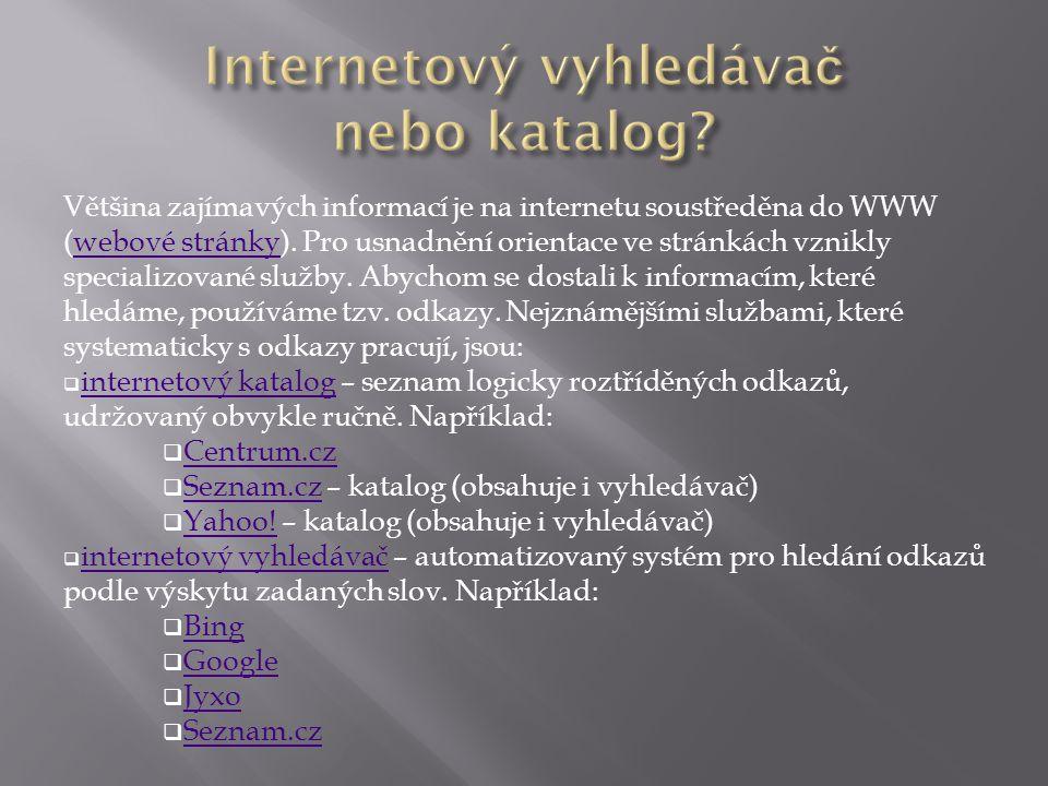 Většina zajímavých informací je na internetu soustředěna do WWW (webové stránky). Pro usnadnění orientace ve stránkách vznikly specializované služby.