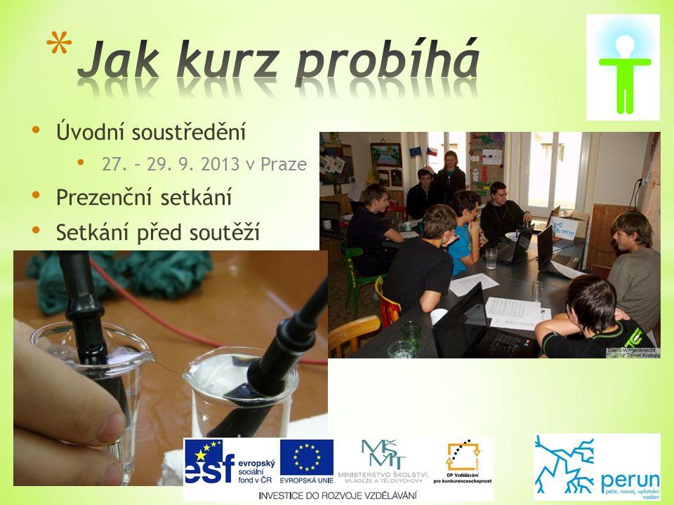 • Úvodní soustředění • 27. – 29. 9. 2013 v Praze • Prezenční setkání • Setkání před soutěží