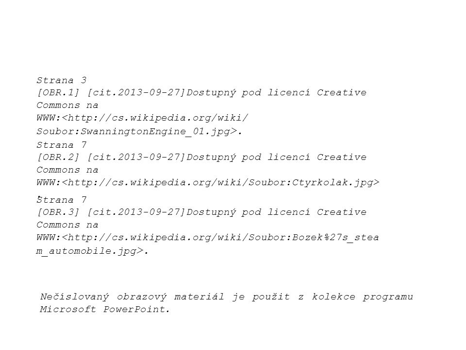 Strana 3 [OBR.1] [cit.2013-09-27]Dostupný pod licencí Creative Commons na WWW:<http://cs.wikipedia.org/wiki/ Soubor:SwanningtonEngine_01.jpg >. Strana