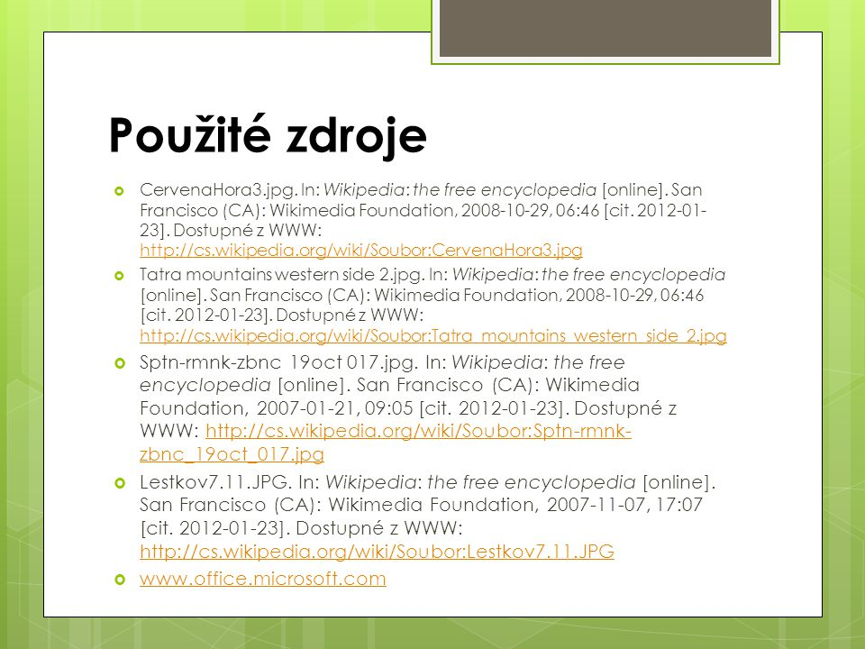 Použité zdroje  CervenaHora3.jpg. In: Wikipedia: the free encyclopedia [online]. San Francisco (CA): Wikimedia Foundation, 2008-10-29, 06:46 [cit. 20