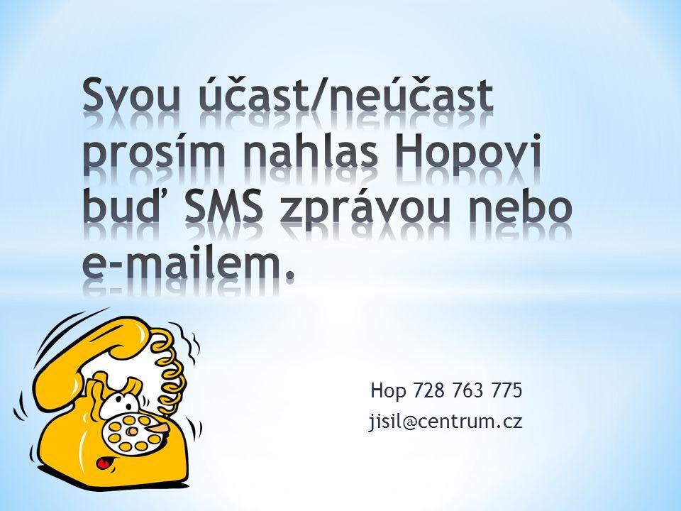 Hop 728 763 775 jisil@centrum.cz