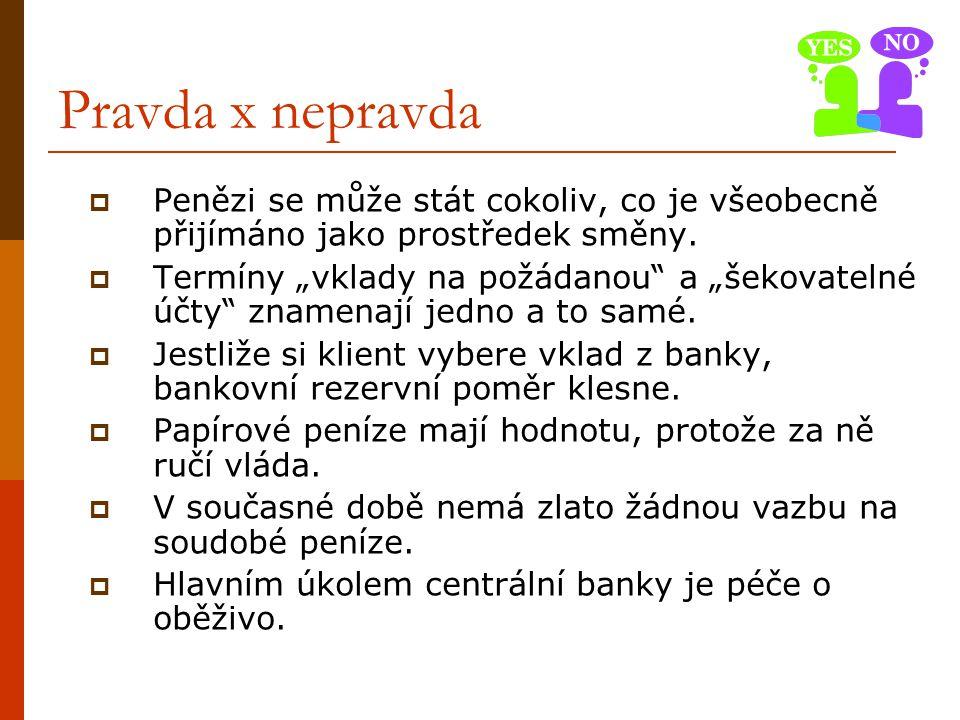 """Otázky a příklady  Centrální banka bývá charakterizována jako """"banka bank ."""