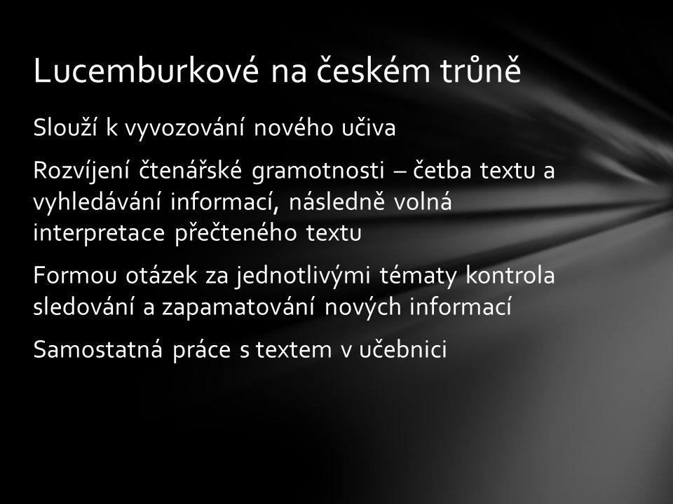 Slouží k vyvozování nového učiva Rozvíjení čtenářské gramotnosti – četba textu a vyhledávání informací, následně volná interpretace přečteného textu F