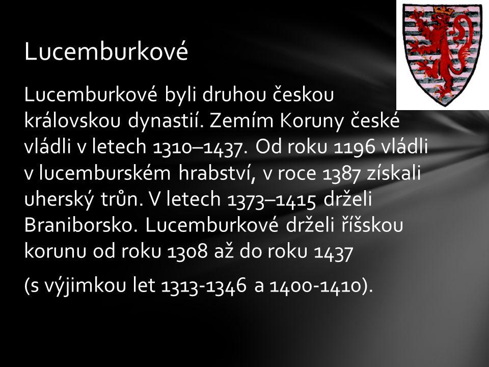 Lucemburkové byli druhou českou královskou dynastií. Zemím Koruny české vládli v letech 1310–1437. Od roku 1196 vládli v lucemburském hrabství, v roce