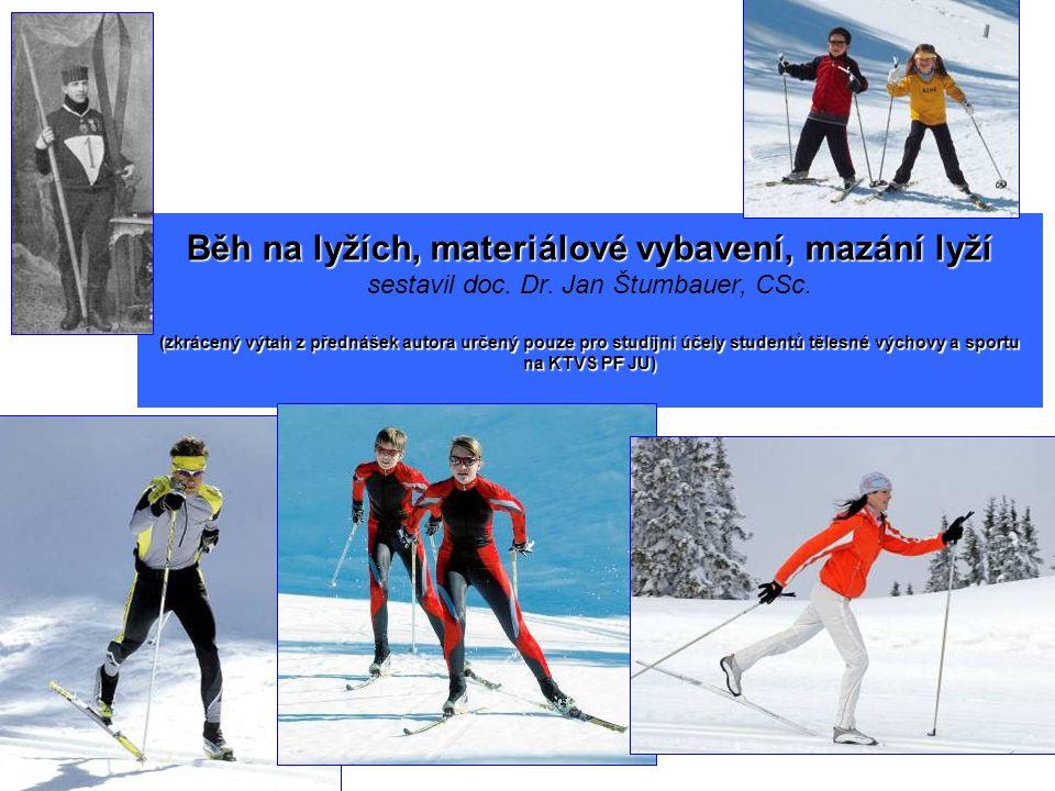 Běh na lyžích, materiálové vybavení, mazání lyží (zkrácený výtah z přednášek autora určený pouze pro studijní účely studentů tělesné výchovy a sportu