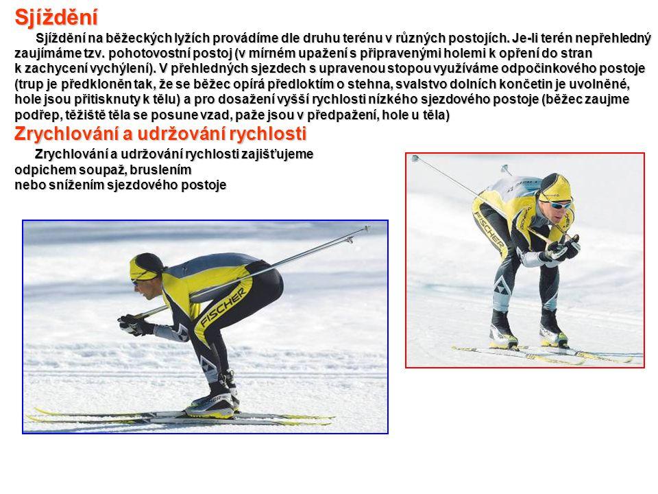 Sjíždění Sjíždění na běžeckých lyžích provádíme dle druhu terénu v různých postojích. Je-li terén nepřehledný zaujímáme tzv. pohotovostní postoj (v mí