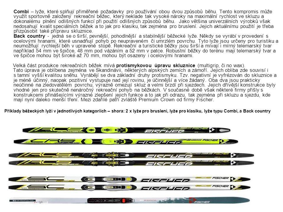Combi – lyže, které splňují přiměřené požadavky pro používání obou dvou způsobů běhu. Tento kompromis může využít sportovně založený rekreační běžec,