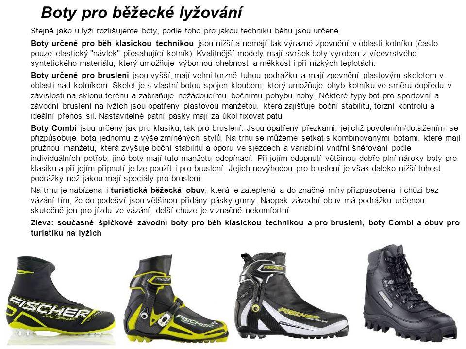 Boty pro běžecké lyžování Stejně jako u lyží rozlišujeme boty, podle toho pro jakou techniku běhu jsou určené. Boty určené pro běh klasickou technikou