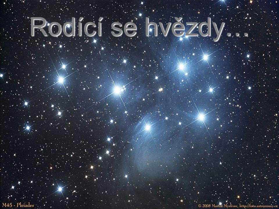 Rodící se hvězdy…
