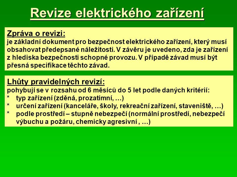 Zpráva o revizi: je základní dokument pro bezpečnost elektrického zařízení, který musí obsahovat předepsané náležitosti. V závěru je uvedeno, zda je z