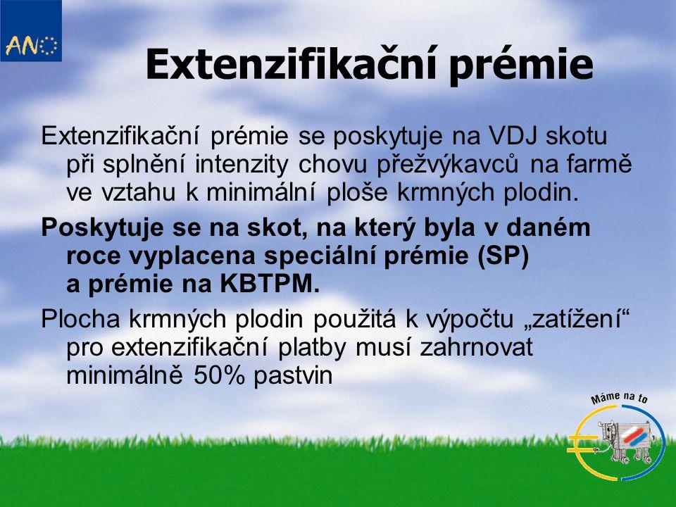 Extenzifikační prémie Extenzifikační prémie se poskytuje na VDJ skotu při splnění intenzity chovu přežvýkavců na farmě ve vztahu k minimální ploše krm