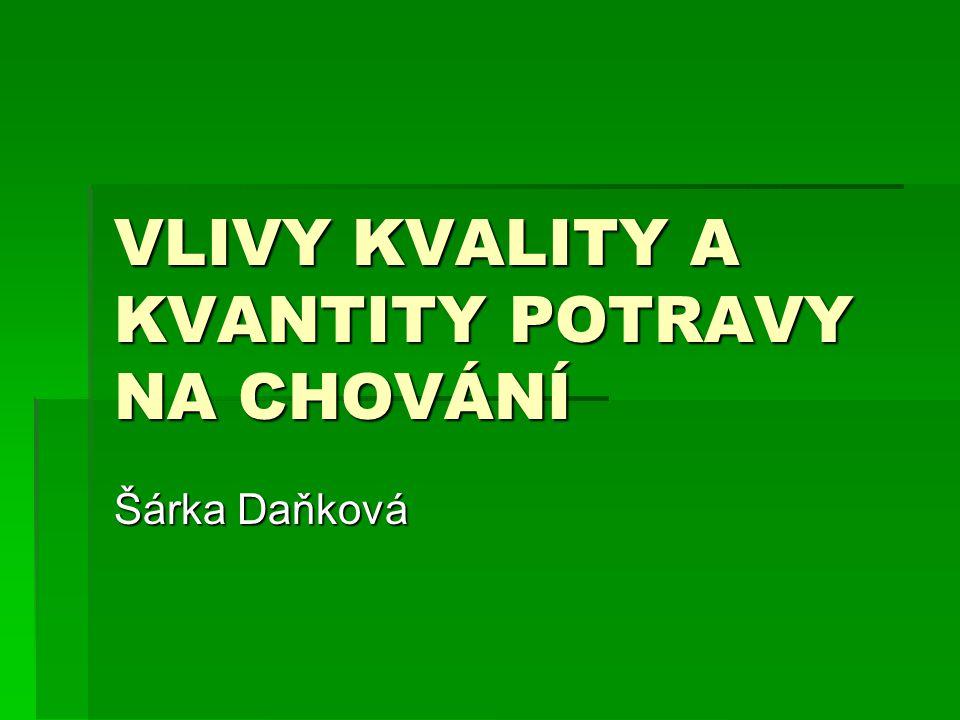 VLIVY KVALITY A KVANTITY POTRAVY NA CHOVÁNÍ Šárka Daňková