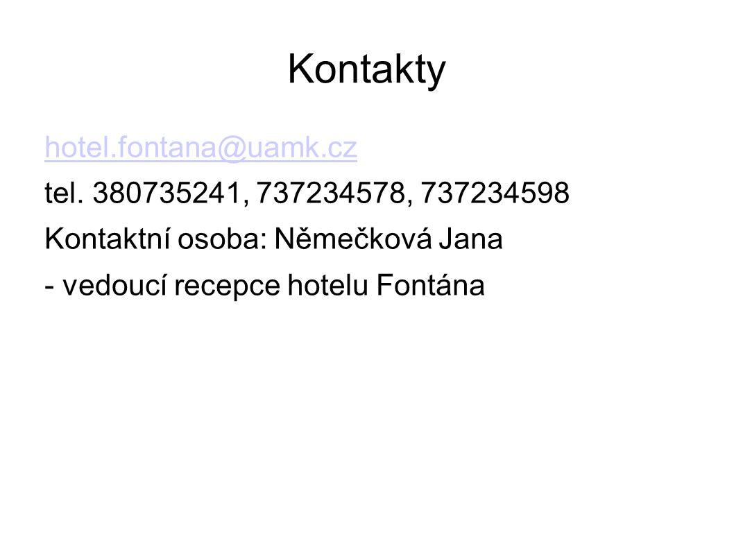 Kontakty hotel.fontana@uamk.cz tel.
