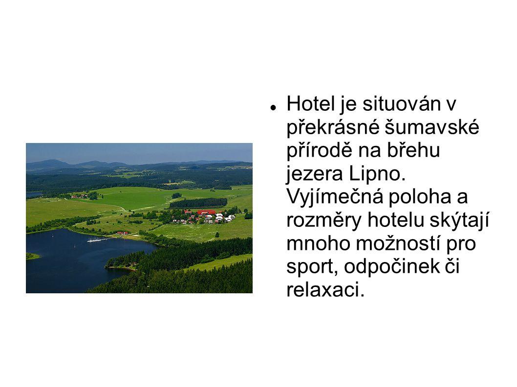  Hotel je situován v překrásné šumavské přírodě na břehu jezera Lipno. Vyjímečná poloha a rozměry hotelu skýtají mnoho možností pro sport, odpočinek