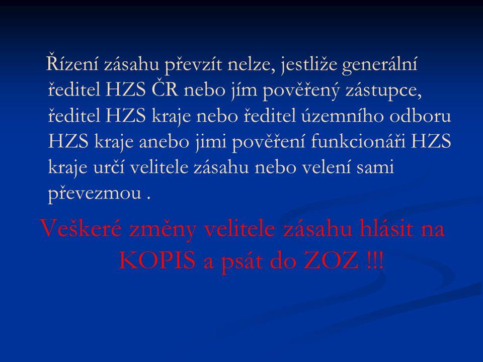 Řízení zásahu převzít nelze, jestliže generální ředitel HZS ČR nebo jím pověřený zástupce, ředitel HZS kraje nebo ředitel územního odboru HZS kraje an