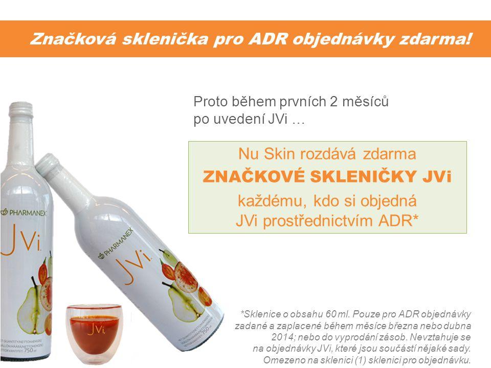 Značková sklenička pro ADR objednávky zdarma! *Sklenice o obsahu 60 ml. Pouze pro ADR objednávky zadané a zaplacené během měsíce března nebo dubna 201