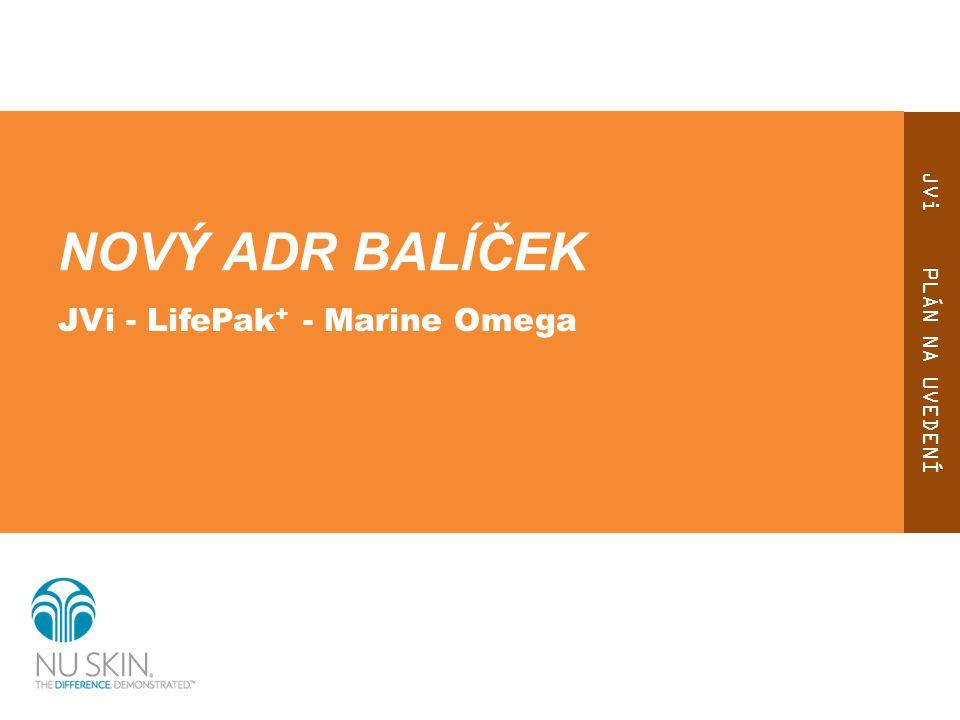 JVi PLÁN NA UVEDENÍ NOVÝ ADR BALÍČEK JVi - LifePak + - Marine Omega