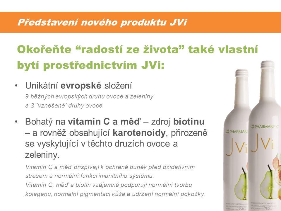 Představení nového produktu JVi •Unikátní evropské složení 9 běžných evropských druhů ovoce a zeleniny a 3 ´vznešené´ druhy ovoce •Bohatý na vitamín C