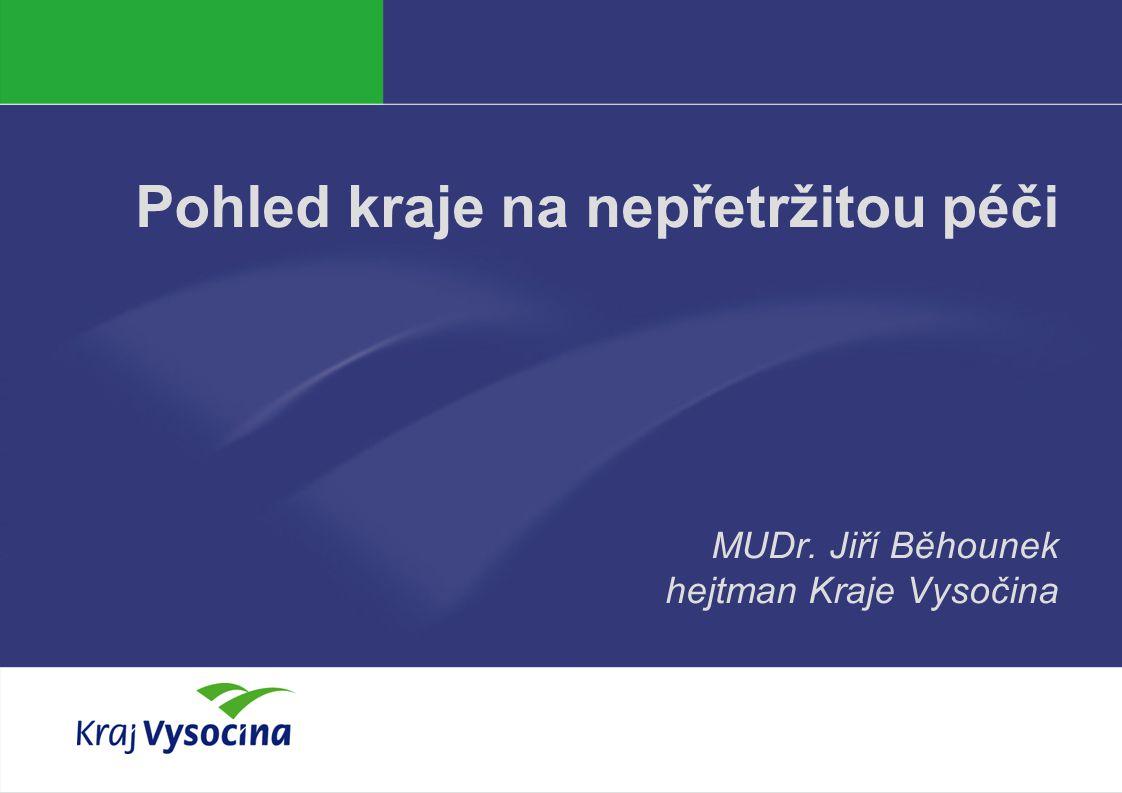 Pohled kraje na nepřetržitou péči MUDr. Jiří Běhounek hejtman Kraje Vysočina