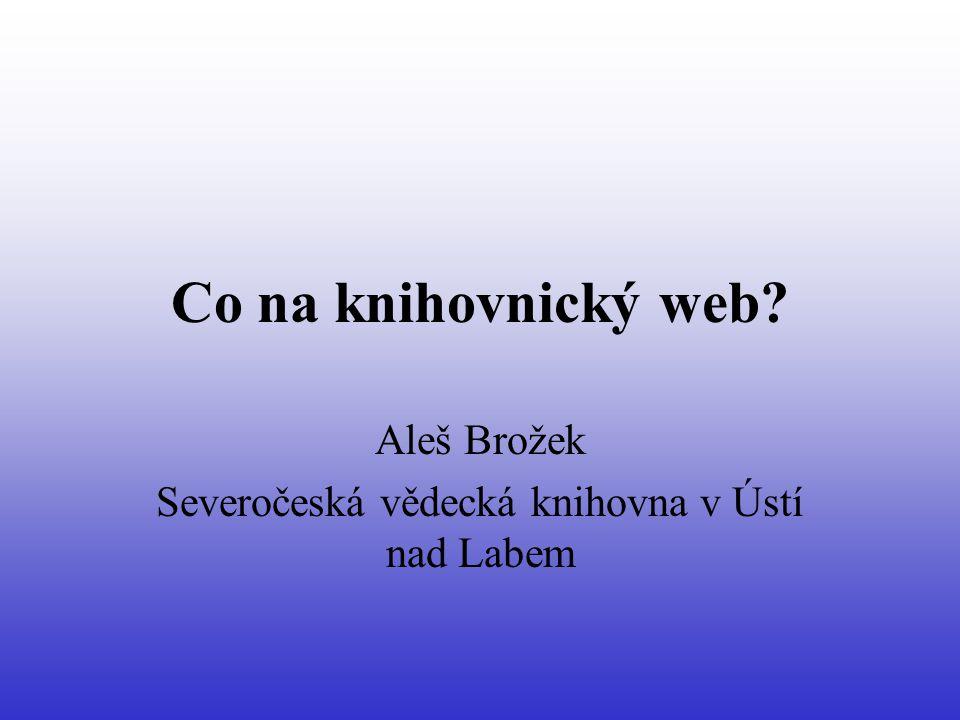 Co na knihovnický web Aleš Brožek Severočeská vědecká knihovna v Ústí nad Labem