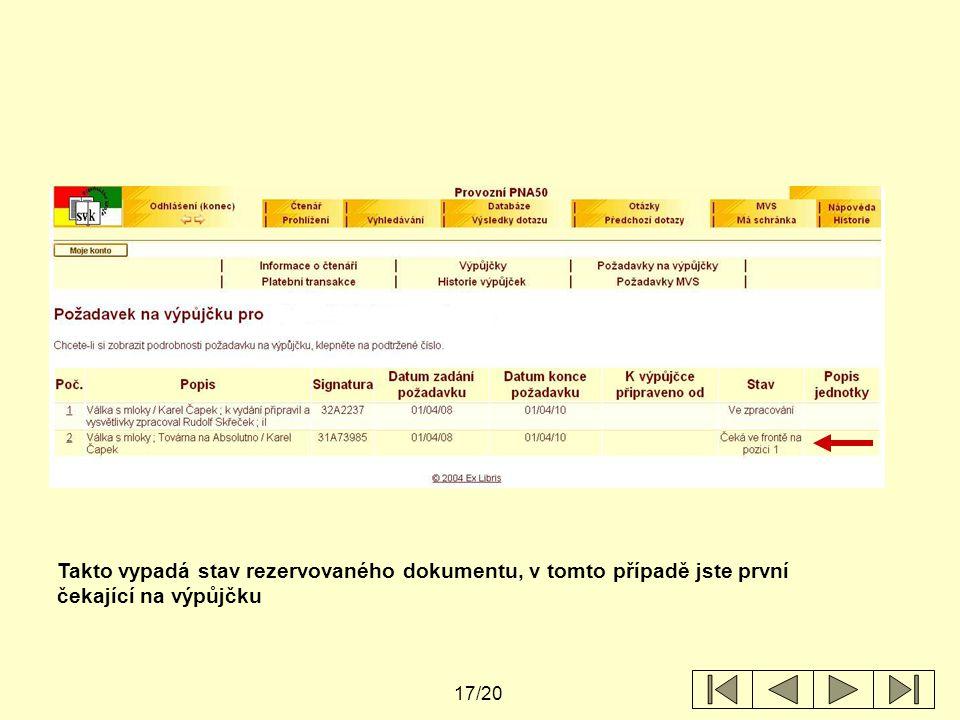 17/20 Takto vypadá stav rezervovaného dokumentu, v tomto případě jste první čekající na výpůjčku