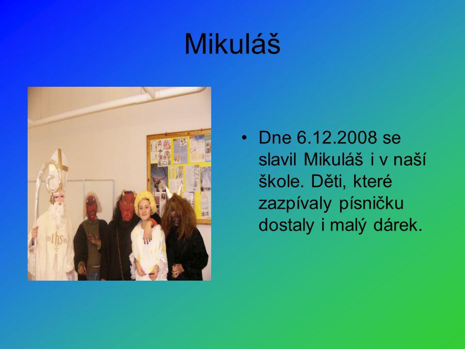 Mikuláš •Dne 6.12.2008 se slavil Mikuláš i v naší škole.