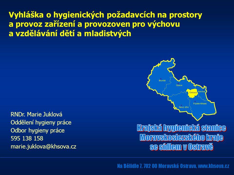RNDr. Marie Juklová Oddělení hygieny práce Odbor hygieny práce 595 138 158 marie.juklova@khsova.cz Na Bělidle 7, 702 00 Moravská Ostrava, www.khsova.c