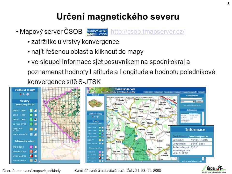 Seminář trenérů a stavitelů tratí - Želiv 21.-23. 11. 2008 Georeferencované mapové podklady • Mapový server ČSOB http://csob.tmapserver.cz/http://csob