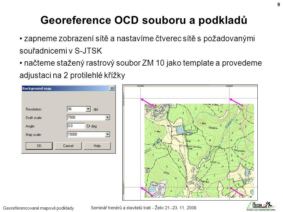 Seminář trenérů a stavitelů tratí - Želiv 21.-23. 11. 2008 Georeferencované mapové podklady • zapneme zobrazení sítě a nastavíme čtverec sítě s požado