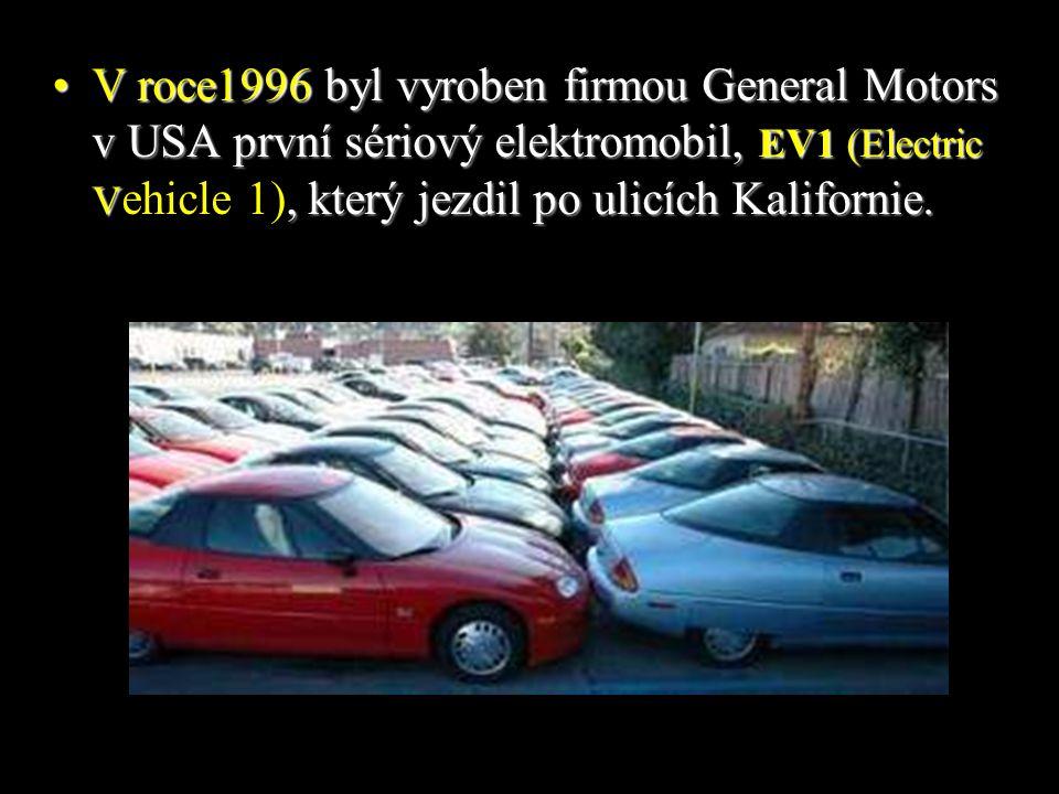 •V roce1996 byl vyroben firmou General Motors v USA první sériový elektromobil, EV1 (Electric V, který jezdil po ulicích Kalifornie.