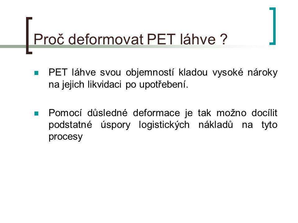 Proč deformovat PET láhve .