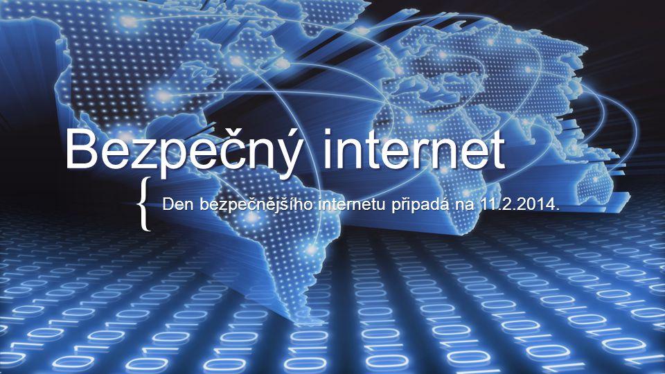 { Bezpečný internet Den bezpečnějšího internetu připadá na 11.2.2014.