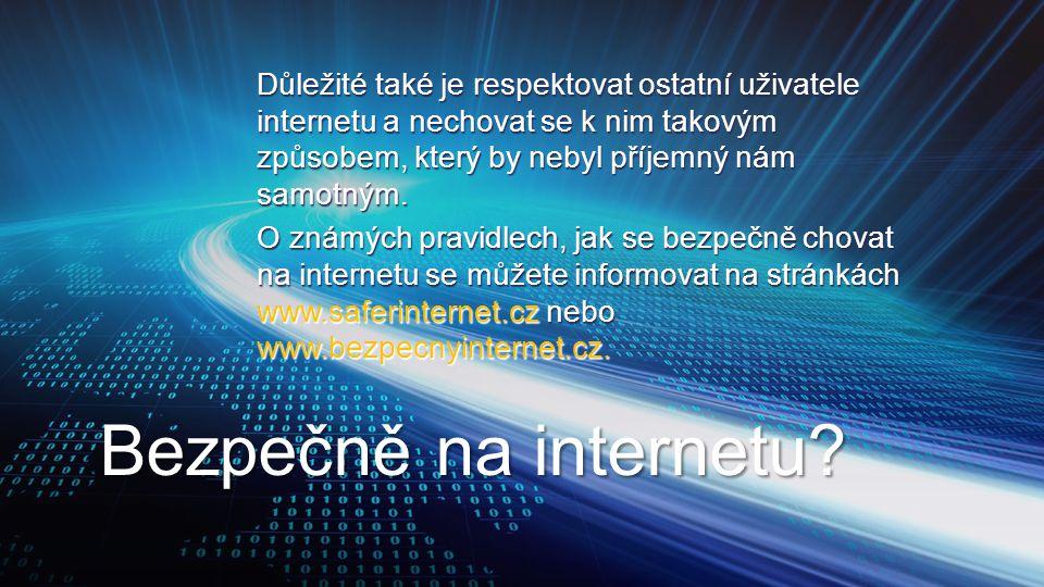 Důležité také je respektovat ostatní uživatele internetu a nechovat se k nim takovým způsobem, který by nebyl příjemný nám samotným. O známých pravidl