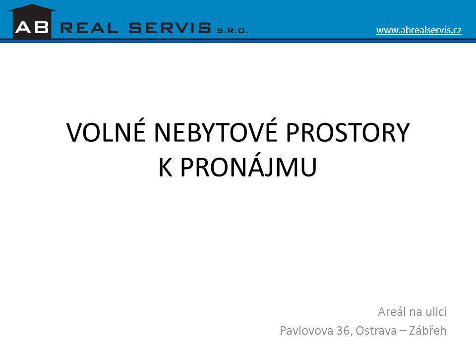 VOLNÉ NEBYTOVÉ PROSTORY K PRONÁJMU Areál na ulici Pavlovova 36, Ostrava – Zábřeh www.abrealservis.cz